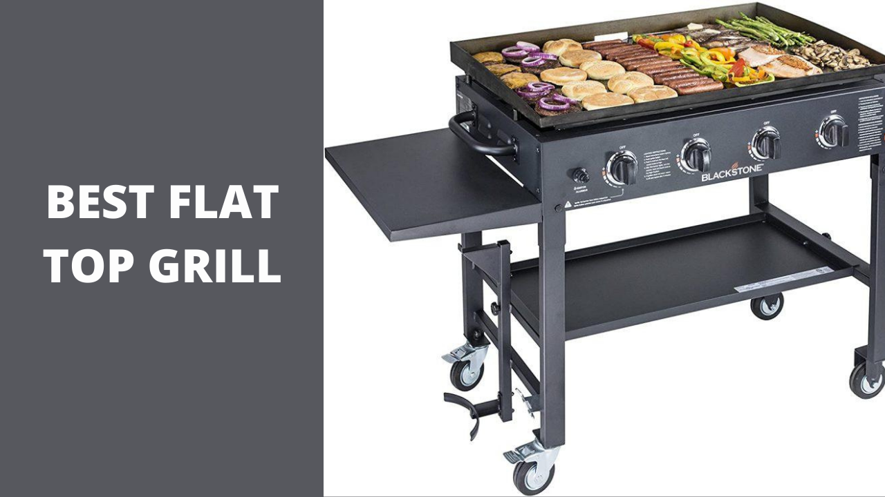 Best flat top grill reviews