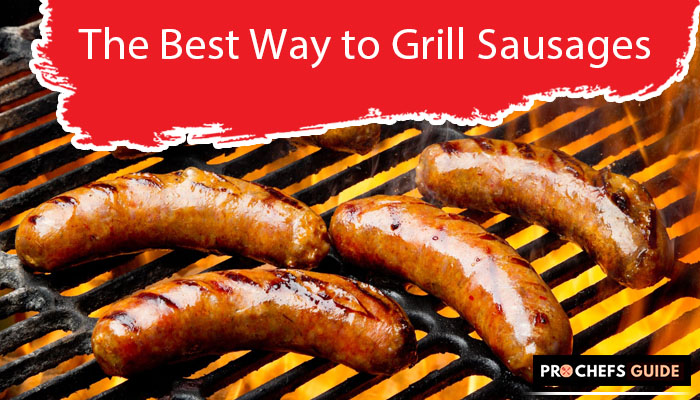 The Best Way to Grill Sausages