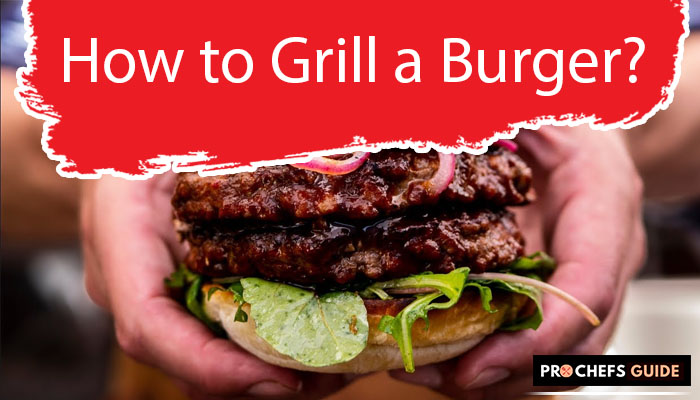 How to Grill a Burger